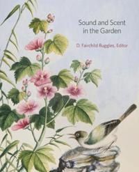 Sound and Scent in the Garden