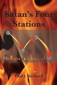 Satan's Four Stations: The Destroyer Is Destroyed