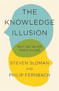 The Knowledge Illusion