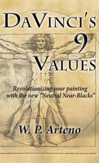 DaVinci's 9 Values: Revolutionizing Your Painting with the New Neutral Near-Blacks