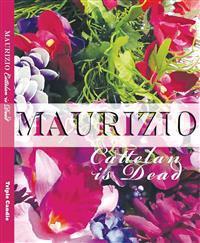 Maurizio Cattelan Is Dead