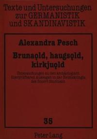 Brunaold, Haugsold, Kirkjuold: Untersuchungen Zu Den Archaeologisch Ueberpruefbaren Aussagen in Der Heimskringla Des Snorri Sturluson