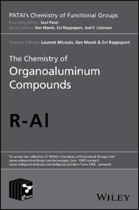 The Chemistry of Organoaluminum Compounds