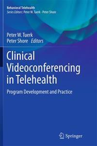 Clinical Videoconferencing in Telehealth