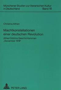 Machtkonstellationen Einer Deutschen Revolution: Alfred Doeblins Geschichtsroman -November 1918-