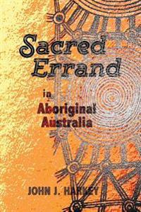 Sacred Errand: In Aboriginal Australia