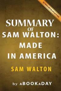 Summary of Sam Walton: (Made in America) by Sam Walton - Summary & Analysis