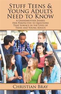 Stuff Teens & Young Adults Need to Know