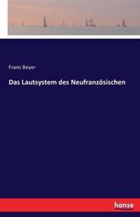 Das Lautsystem Des Neufranzosischen