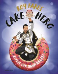 Cake Hero : recept för unga bagare