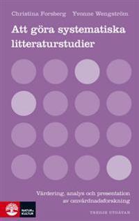 Att göra systematiska litteraturstudier: Värdering, analys och presentation