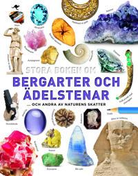 Stora boken om bergarter och ädelstenar : och andra av naturens skatter