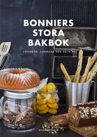 Bonniers stora bakbok : sötebröd, surdegar och salta kex