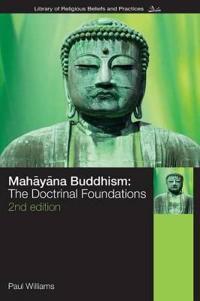 Mahayana buddhism - the doctrinal foundations