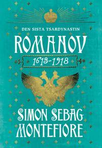 Romanov : den sista tsardynastin 1613-1918