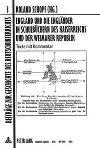 England Und Die Englaender in Schulbuechern Des Kaiserreichs Und Der Weimarer Republik