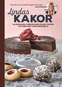Lindas kakor : kladdkakor, cheesecakes, pajer, tårtor och mer med Lindas bakskola