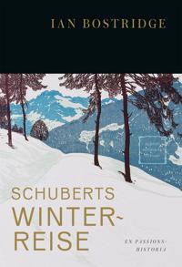 Schuberts Winterreise : en passionshistoria