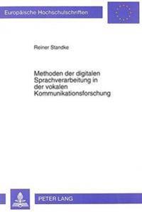 Methoden Der Digitalen Sprachverarbeitung in Der Vokalen Kommunikationsforschung: Der Beitrag Der Theorie Linearer Filter Und Der Methode Der Linearen