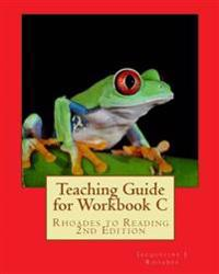 Teaching Guide for Workbook C: Rhoades to Reading 2nd Edition