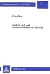 Goethes Lyrik Und Klassisch-Chinesische Gedichte