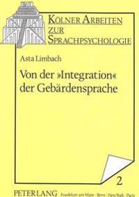 Von Der -Integration- Der Gebaerdensprache: Gehoerlose Im Spannungsfeld Von Sonder- Und Regelschule