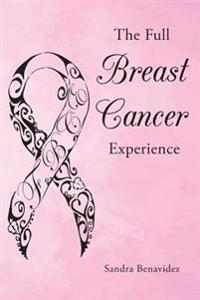 The Full Breast Cancer Experience
