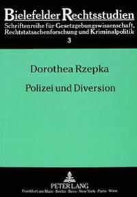 Polizei Und Diversion: Das Bielefelder Modell Der Informationsvermittlung