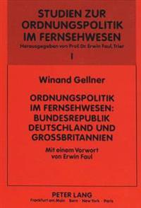Ordnungspolitik Im Fernsehwesen: Bundesrepublik Deutschland Und Grossbritannien