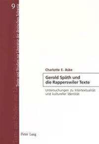 Gerold Spaeth Und Die Rapperswiler Texte: Untersuchungen Zu Intertextualitaet Und Kultureller Identitaet