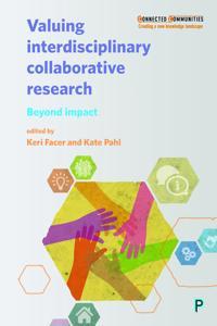 Valuing Interdisciplinary Collaborative Research: Beyond Impact