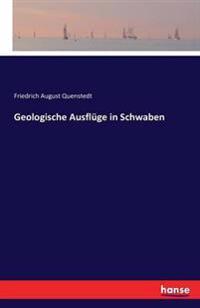 Geologische Ausfluge in Schwaben
