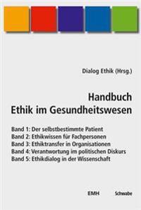 Handbuch Ethik Im Gesundheitswesen / Handbuch Ethik Im Gesundheitswesen, Bande 1-5: Alle 5 Bande Im Schuber