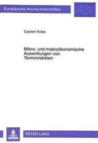 Mikro- Und Makrooekonomische Auswirkungen Von Terminmaerkten: Zur Synthese Zwischen Portfoliotheorie, Kapitalmarkttheorie, Optionspreistheorie Und Fut