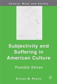 Subjectivity and Suffering in American Culture