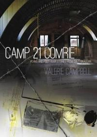 Camp 21 Comrie: POWs and Post-War Stories from Cultybraggan