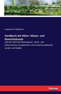 Handbuch Der Munz- Maass- Und Gewichtskunde