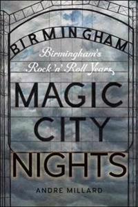 Magic City Nights: Birmingham's Rock 'n' Roll Years