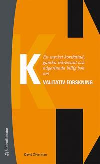 En mycket kortfattad, ganska intressant och någorlunda billig bok om kvalitativ forskning
