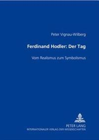 Ferdinand Hodler- Der Tag: Vom Realismus Zum Symbolismus