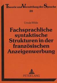 Fachsprachliche Syntaktische Strukturen in Der Franzoesischen Anzeigenwerbung