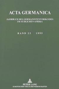 ACTA Germanica: Jahrbuch Des Germanistenverbandes Im Suedlichen Afrika