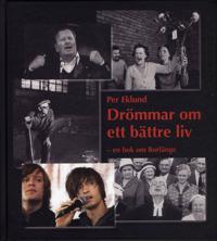 Drömmar om ett bättre liv : en bok om Borlänge