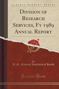 Division of Research Services, Fy 1989 Annual Report (Classic Reprint)