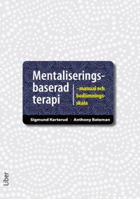Mentaliseringsbaserad terapi : manual och bedömningsskala