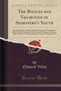 The Rogues and Vagabonds of Shakspere's Youth