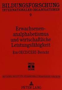 Erwachsenenanalphabetismus Und Wirtschaftliche Leistungsfaehigkeit: Ein OECD/Ceri-Bericht