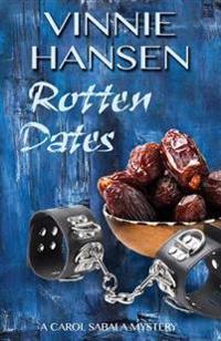 Rotten Dates: A Carol Sabala Mystery