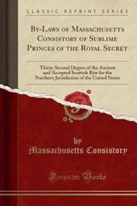 By-Laws of Massachusetts Consistory of Sublime Princes of the Royal Secret