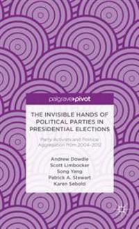Invisible Hands of Political Parties in Presidential Elections: Party Activists and Political Aggregation from 2004 to 2012